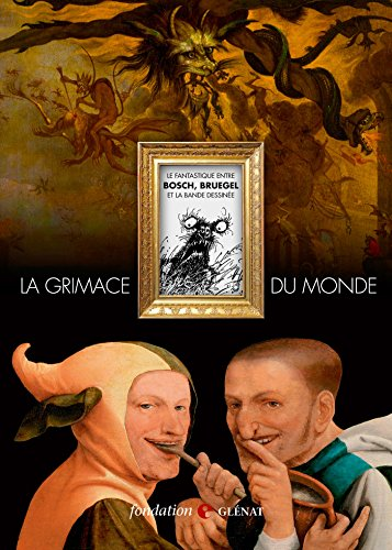 La grimace du monde: Catalogue de l'exposition