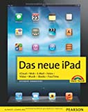 Das neue iPad - Zum iPad der 3. Generation mit Retina-Display. iCloud. Web. E-Mail. Fotos. Video. Musik. iBooks. FaceTime. (Macintosh Bücher)