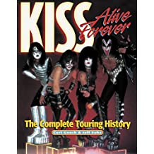 KISS Alive Forever: The Complete Touring History (English Edition)