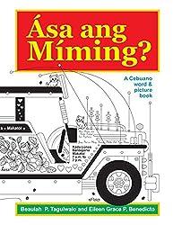 Asa ang Miming: A Cebuano word & picture book