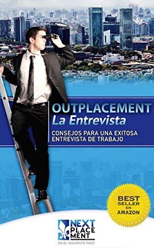 OUTPLACEMENT – La Entrevista: Consejos para una exitosa entrevista de trabajo por Santiago Plaza Battistini
