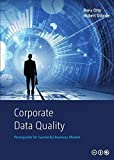 Corporate Data Quality: Prerequisite for Successful Business Models