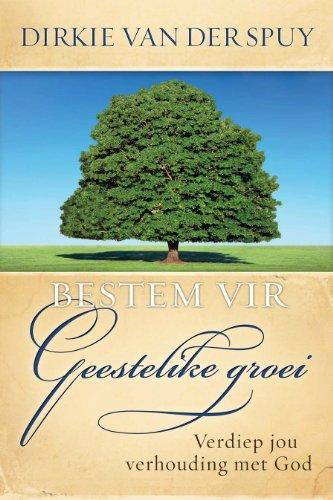Bestem vir geestelike groei (Afrikaans Edition)
