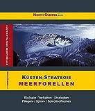 Küsten-Strategie - Meerforellen: Biologie - Verhalten - Strategien. Fliegen- /Spinn- /Spirolinofischen