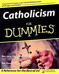 Catholicism For Dummies 1st (first) Edition by Trigilio Jr., Rev. John, Brighenti, Rev. Kenneth published by For Dummies (2003) Paperback