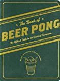 Beer Pong: The Official Guide to the Sport of Champions