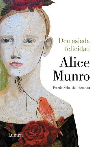 Demasiada felicidad por Alice Munro
