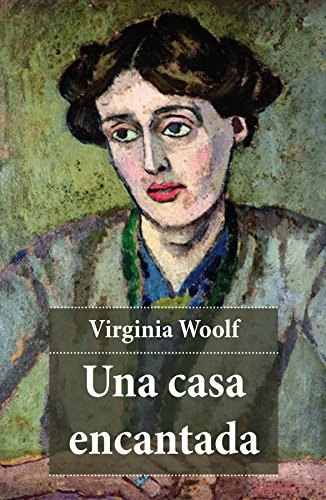 Una casa encantada por Virginia Woolf