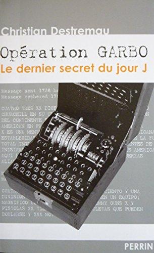 Opération Garbo : Le dernier secret du ...