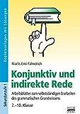 Brigg: Deutsch: Konjunktiv und indirekte Rede: Arbeitsblätter zum selbstständigen Erarbeiten des grammatischen Grundwissens - 7.-10. Klasse. Kopiervorlagen mit Lösungen
