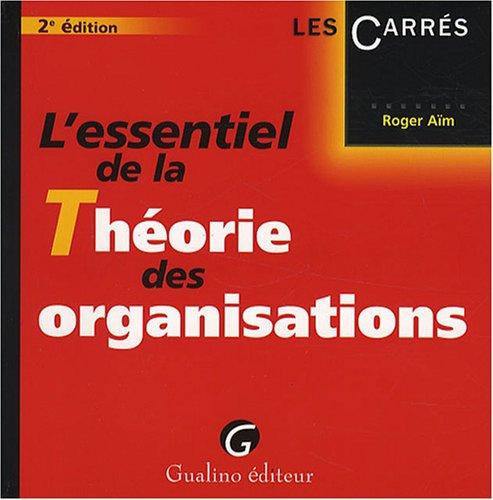 L'essentiel de la Théorie des organisations par Roger Aïm