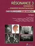 Résonance : Diagnostic en imagerie rhumatologique Tome 3, Cas cliniques, la hanche