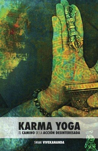 Karma Yoga: El Camino de la Acción Desinteresada