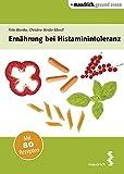 Ernährung bei Histaminintoleranz (maudrich.gesund essen)