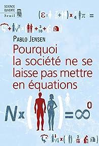 Pourquoi la société ne se laisse pas mettre en équations ? par Pablo Jensen