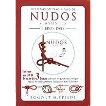 REALIZACIÓN PASO A PASO DE NUDOS Y AYUSTES. LIBRO Y DVD (Nautica (tutor))