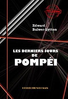 Les derniers jours de Pompéi: édition intégrale par [Bulwer-Lytton, Edward]