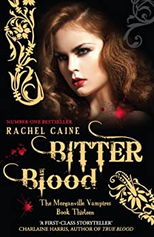 Bitter Blood: 13 (The Morganville Vampires)
