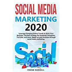 Social media marketing 2020: Leverage Changing Online Trends to Grow Your Business. The best strategy for Facebook, Instagram, YouTube, and more. Speed ... social media marketing. (English Edition)