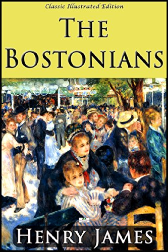 The Bostonians (Classic Illustrated Edition) (English Edition)