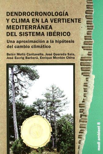 Descargar Libro Dendrocronología y clima en la vertiente mediterránea del Sistema Ibérico.: Una aproximación a la hipótesis del cambio climático (Medi ambient) de José Quereda Sala