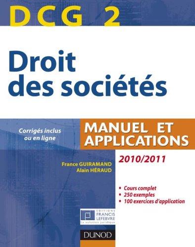 DCG 2 - Droit des sociétés 2010/2011 - 4e éd. - Manuel et applications, questions de cours corrigées