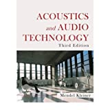 Acoustics and Audio Technology, Third Edition (Acoustics: Information and Communication) (A Title in J. Ross Publishing's Acoustics: Information and Communication) by Mendel Kleiner (2011-10-13)