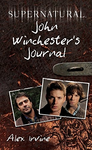 Supernatural: John Winchester's Journal por Alex Irvine