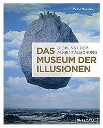 Das Museum der Illusionen: Die Kunst der Augentäuschung