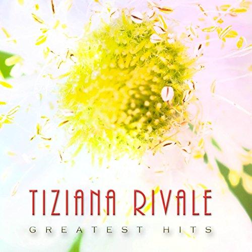 Tiziana rivale (Greatest hits)
