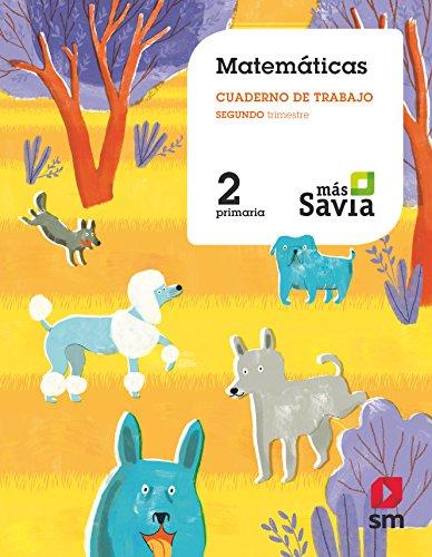 Cuaderno de matemáticas. 2 Primaria, 2 Trimestre. Más Savia por Ediciones SM