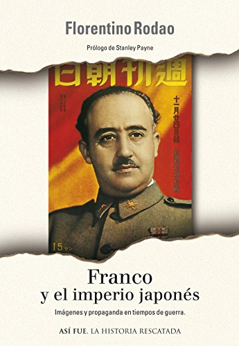 Franco y el Imperio Japonés eBook: FLORENTINO RODAO GARCIA: Amazon.es: Tienda Kindle