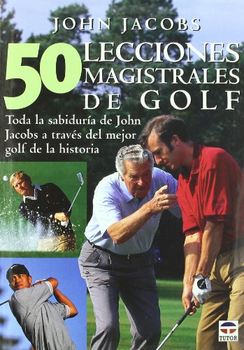 50 Lecciones Magistrales de Golf por John Jacobs