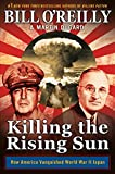 Front cover for the book Killing the Rising Sun: How America Vanquished World War II Japan by Bill O'Reilly