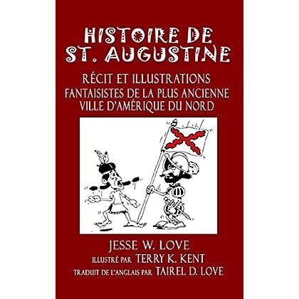 Histoire de St. Augustine: Récit et Illustrations Fantaisistes de la plus Ancienne Ville d'Amérique du Nord (St. Augustine Discovery Series 2)