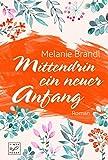 Mittendrin ein neuer Anfang von Melanie Brandl