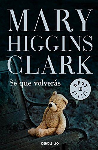 Sé que volverás (BEST SELLER) por Mary Higgins Clark