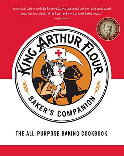 The King Arthur Flour Baker's Companion: The All-Purpose Baking Cookbook (King Arthur Flour Cookbooks)