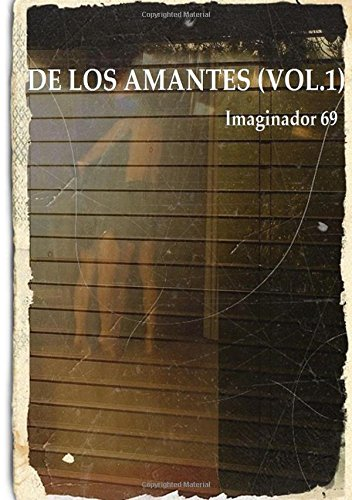 De los Amantes (Vol.1): Volume 1