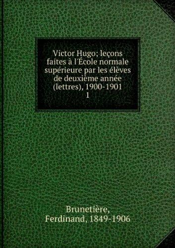 Victor Hugo; leçons faites à l'École normale supérieure par les élèves de deuxième année (lettres), 1900-1901. 2