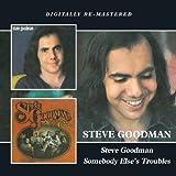 Steve Goodman/Somebody Else's Troubles