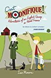 C'est Modnifique!: Adventures of an English Grump in Rural France (English Edition)