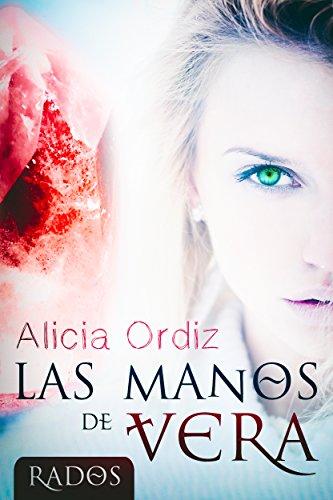 Las manos de Vera (Rados nº 1) por Alicia Ordiz