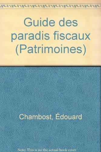 Guide des paradis fiscaux (Patrimoines) par Édouard Chambost