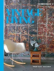 Vintage Living: Retro Style for Today's Homes (Homes World Wide - Compact) by Nathalie Taverne (2010-09-01)