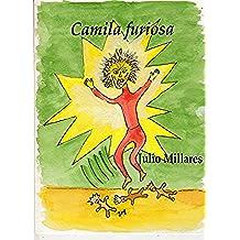 Camila furiosa: aprendiendo a contener rabietas (El libro de Camilo o Camila nº 15)