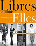 Libres comme elles by Audrey Pulvar (January 19,2014)