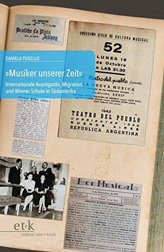 """""""Musiker unserer Zeit"""": Internationale Avantgarde, Migration und Wiener Schule in Südamerika (Kontinuitäten und Brüche im Musikleben der Nachkriegszeit)"""