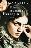 'Die stumme Herzogin: Roman' von Dacia Maraini
