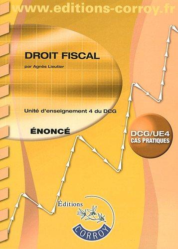 Droit fiscal - énoncé : Unité d'enseignement 4 du DCG. DCG/UE4 - Cas pratiques.